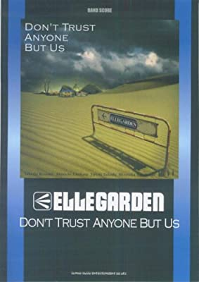 バンドスコア ELLEGARDEN/DON'T TRUST ANYONE BUT US