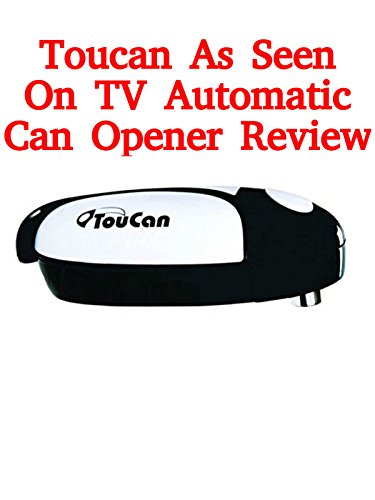 Review: Toucan As Seen On TV Automatic Can Opener Review