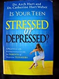 img - for Is Your Teen Stressed or Depressed?: A Practical and Inspirational Guide for Parents of Hurting Teenagers book / textbook / text book