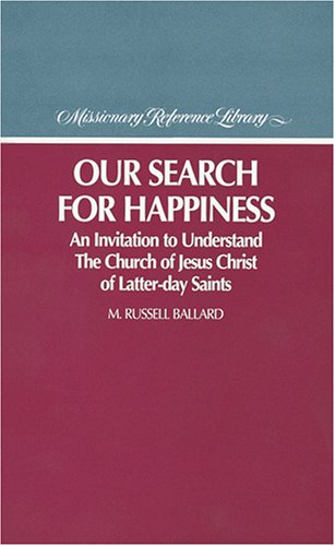 Our Search for Happiness, M. RUSSELL BALLARD