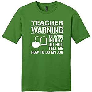 Avoid Injury Don't Tell Me How to Do My Job Teacher Young Mens T-Shirt XXX-Large Kiwi Green