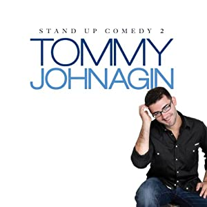 Stand Up Comedy 2 | [Tommy Johnagin]