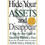 img - for Hide Your Assets and Disappear: A Step-by-Step Guide to Vanishing Without a Trace [Paperback] [2000] 1st Ed. Edmund Pankau book / textbook / text book