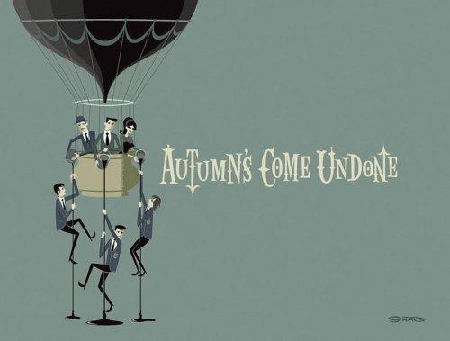 Autumn's Come Undone