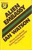 Alien Embassy (0575023368) by Watson, Ian