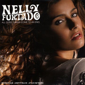 Nelly Furtado - All Good Things Come To An End - Zortam Music
