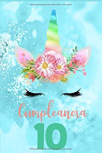 Cumpleañera 10 Diario de Ninas Libreta de Unicornio Cuaderno de Niñas Regalo Cumpleanera  [Regalitos Tiernos] (Tapa Blanda)