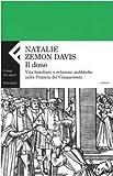Il dono. Vita familiare e relazioni pubbliche nella Francia del cinquecento (880710329X) by Natalie Zemon Davis
