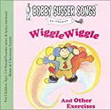 Wiggle Wiggle And Other Exercises (Bobby Susser Songs For Children)