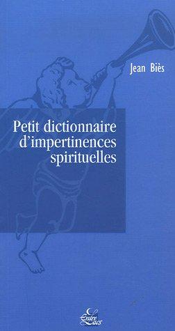 petit dictionnaire d'impertinences spirituelles