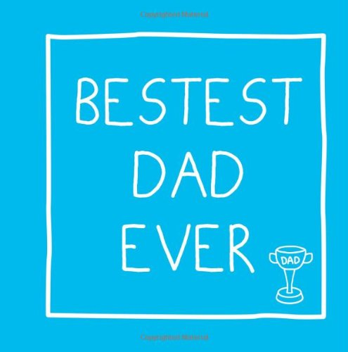Bestest Dad Ever (Gift Book)