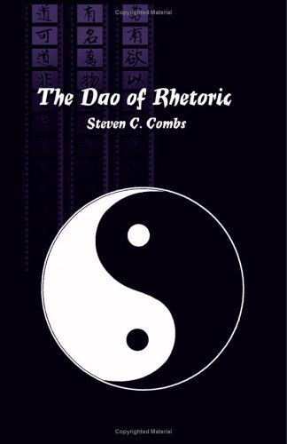 The Dao Of Rhetoric (Suny Series in Communication Studies)