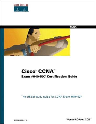 Cisco CCNA Exam #640-507: Certification Guide with CDROM