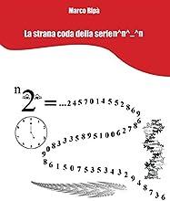 La strana coda della serie nnn Italian Edition