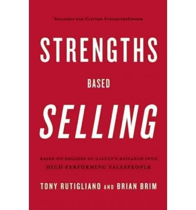 [STRENGTHS BASED SELLING: BASED ON DECADES OF GALLUP'S...