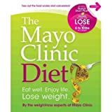 The Mayo Clinic Diet Eat Well Enjoy Life Lose Weight