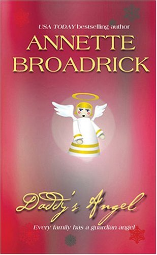 Daddy's Angel: The Christmas Collection (Harlequin Romance), Annette Broadrick
