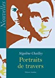 Portraits de travers segolene chailley editions amalthee 2005 ISBN 10 : 2-35027-344-X