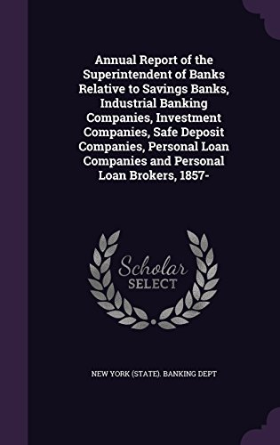 annual-report-of-the-superintendent-of-banks-relative-to-savings-banks-industrial-banking-companies-