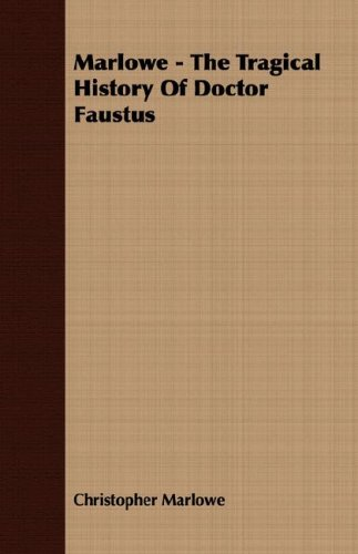 an analysis of the tragical history of dr faustus The tragical history of the life and death of doctor faustus, commonly referred to simply as doctor faustus, is an elizabethan tragedy by christopher marlowe, based on german stories about.