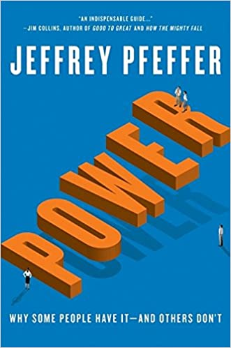 Power: Why Some People Have It and Others Don't written by Jeffrey Pfeffer
