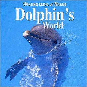 HEALING MUSIC OF NATURE‾ドルフィンズ・ワールド