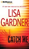 Lisa Gardner Catch Me (Detective D.D. Warren Novels)