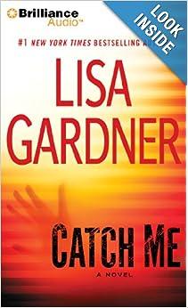 Catch Me - Lisa Gardener