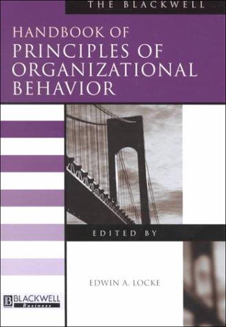 The Blackwell Handbook of Principles of Organizational Behavior (Blackwell Handbooks in Management)