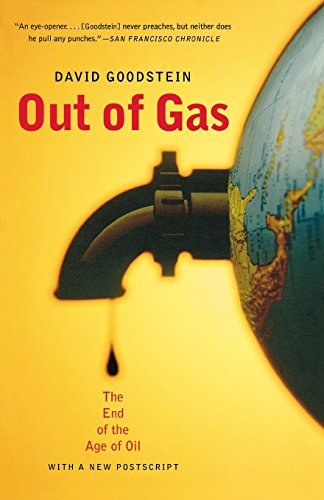 Out of Gas: The End of the Age of Oil (Norton Paperback)