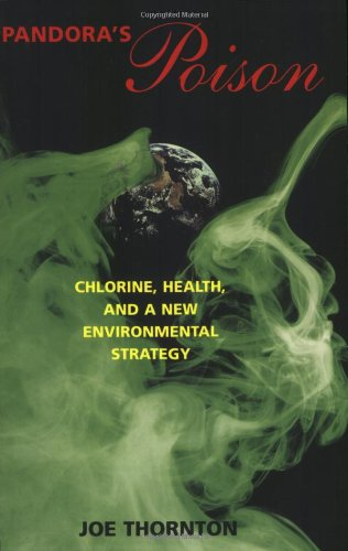 Pandora's Poison: Chlorine, Health, and a New Environmental Strategy