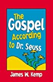 "The Gospel According to Dr. Seuss: Snitches, Sneetches, and Other ""Creachas"""