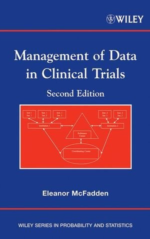 Management of Data in Clinical Trials (Wiley Series in...