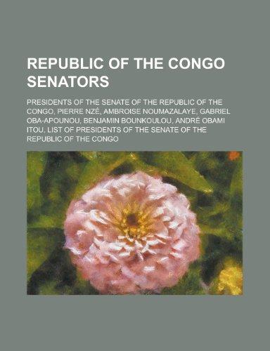 Republic of the Congo Senators: Pierre Nze, Gabriel Oba-Apounou, Benjamin Bounkoulou, Andre Obami Itou