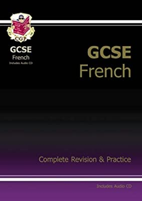 GCSE French Complete Revision & Practice with Audio CD: Complete Revision and Practice