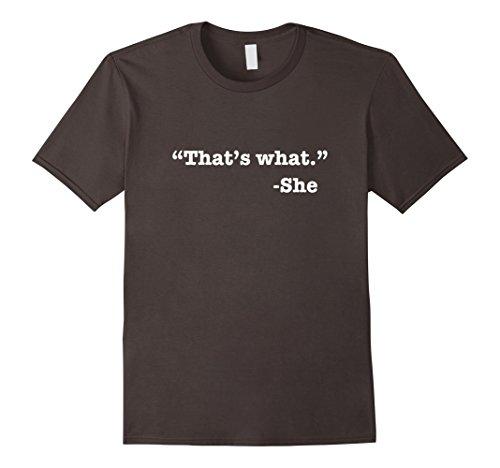 Premium Quality That's What She Said Office Funny T-Shirt - Male XL - Asphalt