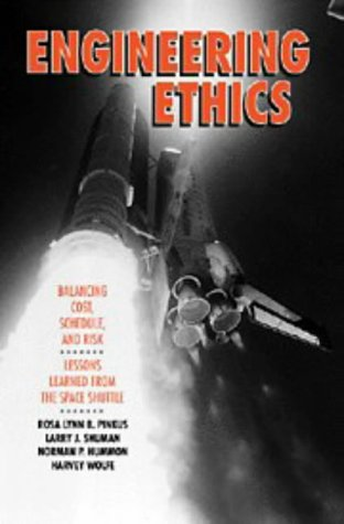 Engineering Ethics: Balancing Cost, Schedule, and Risk - Lessons Learned from the Space Shuttle