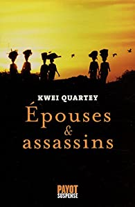 Epouses et assassins par Kwei Quartey