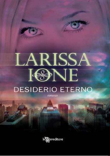 Larissa Ione - Desiderio eterno (Leggereditore Narrativa)