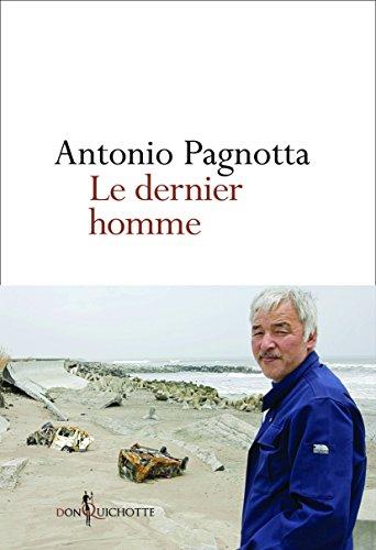 Antonio Pagnotta - Le Dernier homme de Fukushima