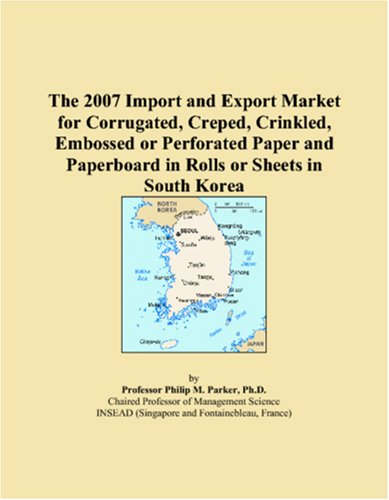 The 2007 Import and Export Market for Corrugated, Creped, Crinkled, Embossed or Perforated Paper and Paperboard in Rolls or Sheets in South Korea PDF