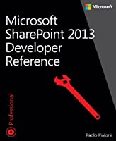 Microsoft SharePoint 2013 Developer Reference Front Cover