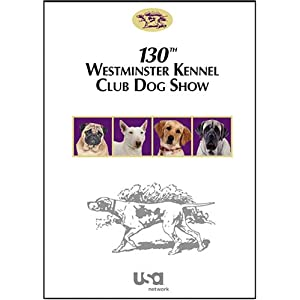 130th Westminster Kennel Club Dog Show (2006) movie