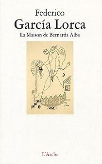 La Maison de Bernarda Alba par Garcia Lorca