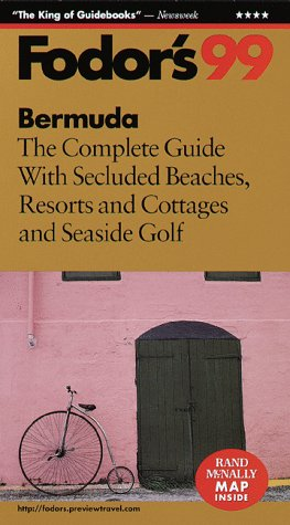 Bermuda '99: The Complete Guide with Secluded Beaches, Resorts and Cottages and Seaside Golf (Fodor's Bermuda)