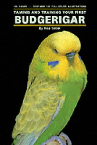 Taming and Training Your First Budgerigar, Risa Teitler