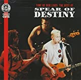 Time of Our Lives: the Best of Spear of Destiny Spear Of Destiny