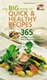 Kirsten Hartvig The Big Book of Quick and Healthy Recipes: 365 Delicious and Nutritious Meals in Less Than 30 Minutes