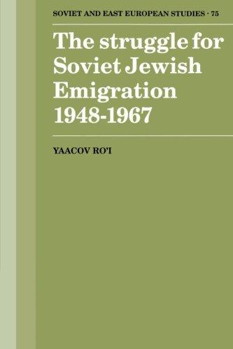 The Struggle for Soviet Jewish Emigration, 1948-1967 (Cambridge Russian, Soviet and Post-Soviet Studies)