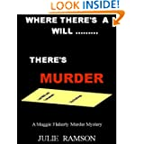 Where There's a Will ....There's Murder (Maggie Flaherty Murder Mysteries -#1)
